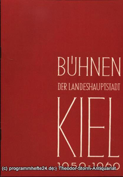 Bühnen der Landeshauptstadt Kiel, Intendant Dr. Rudolf Meyer, Hans Niederauer, Philipp Blessing Bühnen der Landeshauptstadt Kiel 1959 / 60 Heft 14