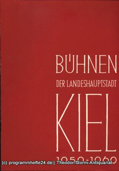 Bühnen der Landeshauptstadt Kiel, Intendant Dr. Rudolf Meyer, Hans Niederauer, Philipp Blessing Bühnen der Landeshauptstadt Kiel 1959 / 60 Heft 15