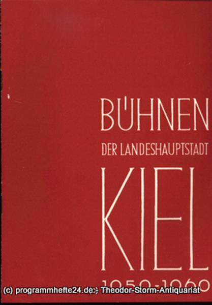 Bühnen der Landeshauptstadt Kiel, Intendant Dr. Rudolf Meyer, Hans Niederauer, Philipp Blessing Bühnen der Landeshauptstadt Kiel 1959 / 60 Heft 17