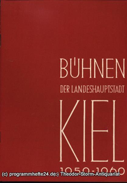 Bühnen der Landeshauptstadt Kiel, Intendant Dr. Rudolf Meyer, Hans Niederauer, Philipp Blessing Bühnen der Landeshauptstadt Kiel 1959 / 60 Heft 1