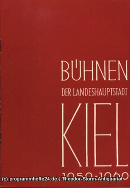 Bühnen der Landeshauptstadt Kiel, Intendant Dr. Rudolf Meyer, Hans Niederauer, Philipp Blessing Bühnen der Landeshauptstadt Kiel 1959 / 60 Heft 10