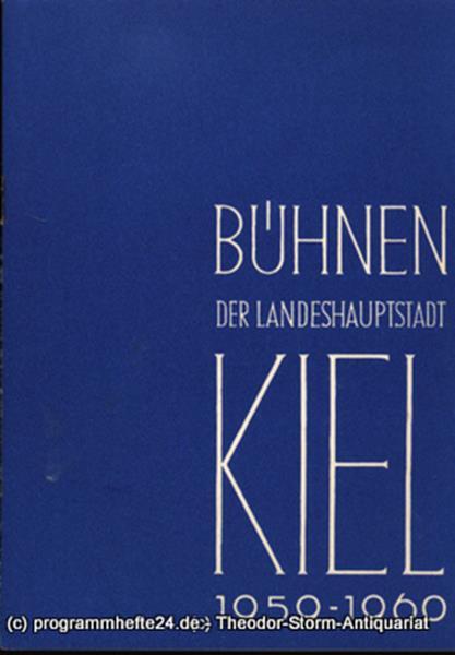 Bühnen der Landeshauptstadt Kiel, Intendant Dr. Rudolf Meyer, Hans Niederauer, Philipp Blessing Bühnen der Landeshauptstadt Kiel 1959 / 60 Heft 2. Sonderheft