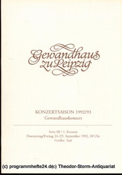 Gewandhaus zu Leipzig, Gewandhauskapellmeister Kurt Masur, Herklotz Renate, Schaaf Renate Programmheft Gewandhauskonzert. Serie III / 1. Konzert. Blätter des Gewandhauses – Spielzeit 1992 / 1993