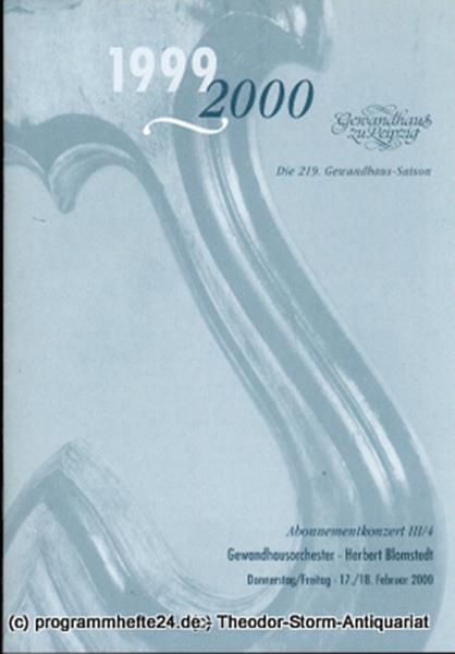 Gewandhaus zu Leipzig, Gewandhauskapellmeister Herbert Blomstedt, Herklotz Renate Programmheft Gewandhausorchester Abonnementkonzert III / 4. Blätter des Gewandhauses – Spielzeit 1999 / 2000