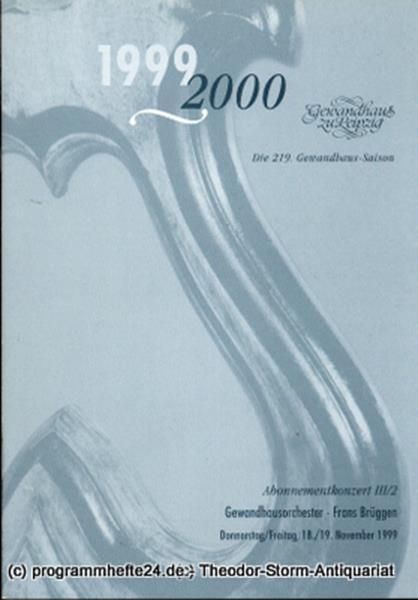 Gewandhaus zu Leipzig, Gewandhauskapellmeister Herbert Blomstedt, Herklotz Renate Programmheft Gewandhausorchester Abonnementkonzert III / 2. Blätter des Gewandhauses – Spielzeit 1999 / 2000