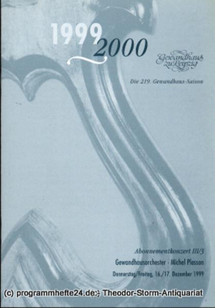 Gewandhaus zu Leipzig, Gewandhauskapellmeister Herbert Blomstedt, Herklotz Renate Programmheft Gewandhausorchester Abonnementkonzert III / 3. Blätter des Gewandhauses – Spielzeit 1999 / 2000