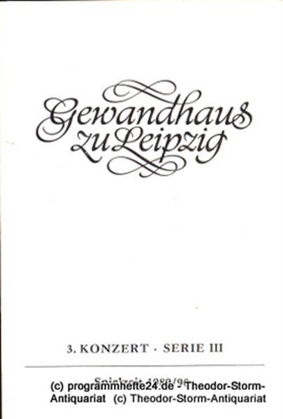 Gewandhaus zu Leipzig, Gewandhauskapellmeister Kurt Masur, Herklotz Renate Programmheft 3. Konzert Serie III. Blätter des Gewandhauses – Spielzeit 1989 / 90