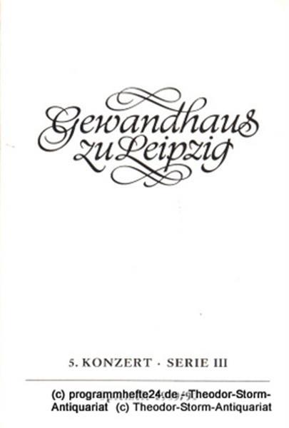 Gewandhaus zu Leipzig, Gewandhauskapellmeister Kurt Masur, Herklotz Renate Programmheft 5. Konzert Serie III. Blätter des Gewandhauses – Spielzeit 1989 / 90