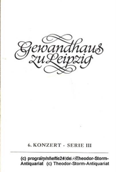 Gewandhaus zu Leipzig, Gewandhauskapellmeister Kurt Masur, Herklotz Renate Programmheft 6. Konzert Serie III. Blätter des Gewandhauses – Spielzeit 1988 / 89