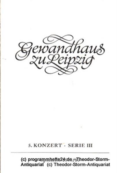 Gewandhaus zu Leipzig, Gewandhauskapellmeister Kurt Masur, Herklotz Renate Programmheft 5. Konzert Serie III. Blätter des Gewandhauses – Spielzeit 1988 / 89