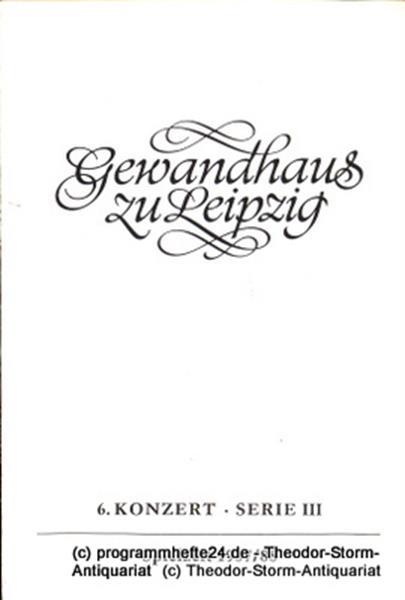 Gewandhaus zu Leipzig, Gewandhauskapellmeister Kurt Masur, Herklotz Renate Programmheft 6. Konzert Serie III. Blätter des Gewandhauses – Spielzeit 1987 / 88