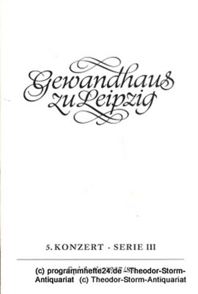 Gewandhaus zu Leipzig, Gewandhauskapellmeister Kurt Masur, Herklotz Renate Programmheft 5. Konzert Serie III. Blätter des Gewandhauses – Spielzeit 1987 / 88