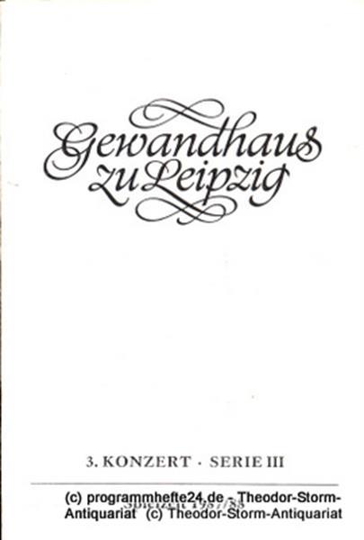 Gewandhaus zu Leipzig, Gewandhauskapellmeister Kurt Masur, Herklotz Renate Programmheft 3. Konzert Serie III. Blätter des Gewandhauses – Spielzeit 1987 / 88