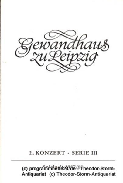 Gewandhaus zu Leipzig, Gewandhauskapellmeister Kurt Masur, Herklotz Renate Programmheft 2. Konzert Serie III. Blätter des Gewandhauses – Spielzeit 1987 / 88