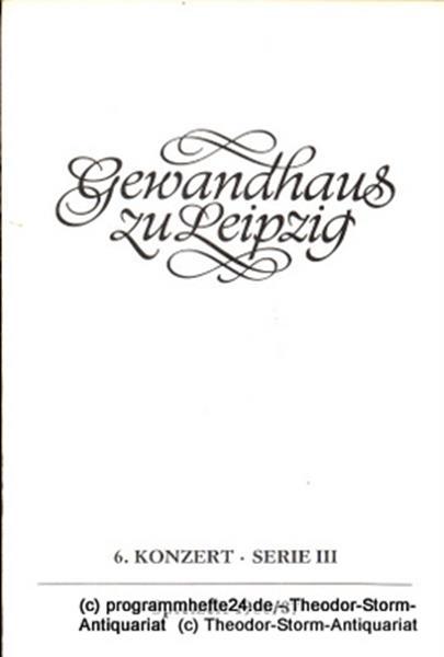 Gewandhaus zu Leipzig, Gewandhauskapellmeister Kurt Masur, Herklotz Renate Programmheft 6. Konzert Serie III. Blätter des Gewandhauses – Spielzeit 1986 / 87