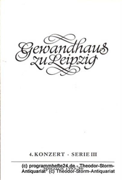 Gewandhaus zu Leipzig, Gewandhauskapellmeister Kurt Masur, Herklotz Renate Programmheft 4. Konzert Serie III. Blätter des Gewandhauses – Spielzeit 1985 / 86