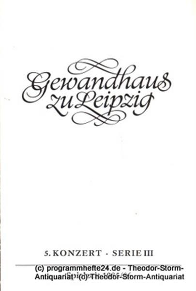 Gewandhaus zu Leipzig, Gewandhauskapellmeister Kurt Masur, Herklotz Renate Programmheft 5. Konzert Serie III. Blätter des Gewandhauses – Spielzeit 1985 / 86