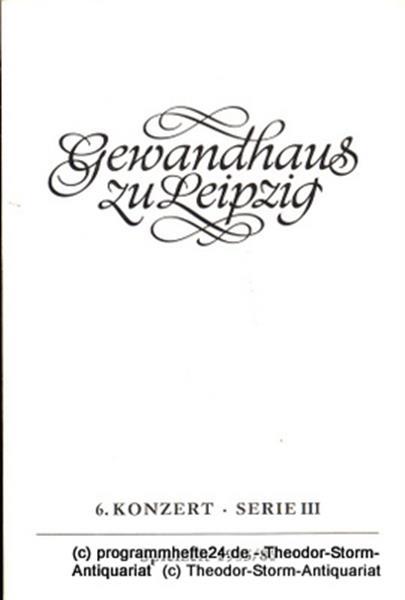 Gewandhaus zu Leipzig, Gewandhauskapellmeister Kurt Masur, Herklotz Renate Programmheft 6. Konzert Serie III. Blätter des Gewandhauses – Spielzeit 1985 / 86