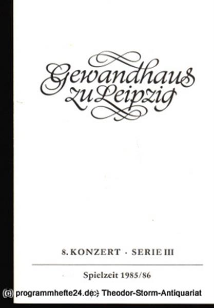 Gewandhaus zu Leipzig, Gewandhauskapellmeister Kurt Masur, Herklotz Renate Programmheft 8. Konzert Serie III. Blätter des Gewandhauses – Spielzeit 1985 / 86