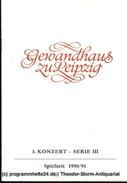 Gewandhaus zu Leipzig, Gewandhauskapellmeister Kurt Masur, Herklotz Renate Programmheft 3. Konzert Serie III. Blätter des Gewandhauses – Spielzeit 1990 / 91