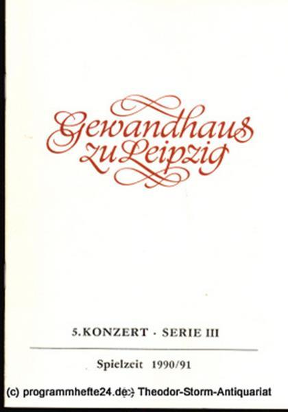 Gewandhaus zu Leipzig, Gewandhauskapellmeister Kurt Masur, Herklotz Renate Programmheft 5. Konzert Serie III. Blätter des Gewandhauses – Spielzeit 1990 / 91