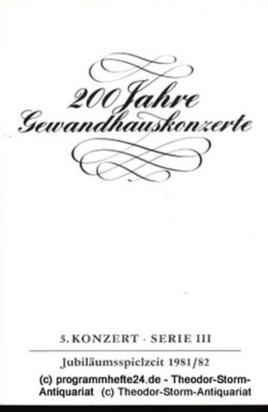 Gewandhaus zu Leipzig, Gewandhauskapellmeister Kurt Masur, Ferdinand Hirsch, Steffen Lieberwirth Programmheft 5. Konzert Serie III. Blätter des Gewandhauses – Spielzeit 1981 / 82