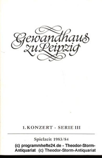 Gewandhaus zu Leipzig, Gewandhauskapellmeister Kurt Masur, Steffen Lieberwirth Programmheft 1. Konzert Serie III. Blätter des Gewandhauses – Spielzeit 1983 / 84