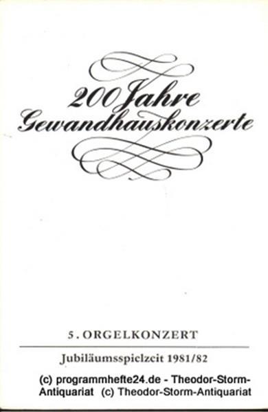Gewandhaus zu Leipzig Programmheft 5. Orgelkonzert Jubiläumsspielzeit 1981 / 82