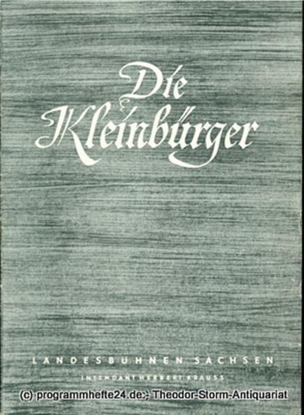 Landesbühnen Sachsen, Werner Wedding, Rudolf Thomas Programmheft Die Kleinbürger. Szenen im Hause Bessjemjonow von Maxim Gorki. Landesschauspiel 1955 / 56 Heft 2