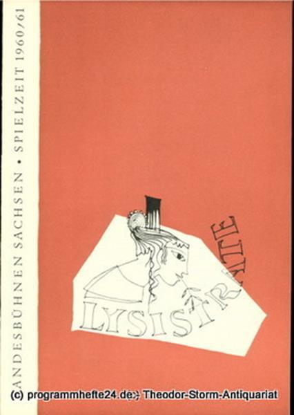 Landesbühnen Sachsen, Intendant Rudi Kostka, Dieter Härtwig Programmheft Uraufführung Lysistrate. Die Komödie des Aristophanes. Premiere 19. März 1961. Spielzeit 1960 / 61 Landesoper Heft 4