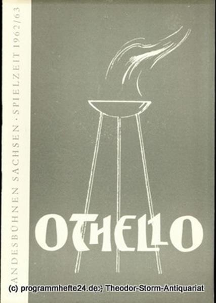 Landesbühnen Sachsen, Intendant Rudi Kostka, Urte Härtwig Programmheft Othello. Oper nach Shakespeare. Spielzeit 1962 / 63 Landesoper Heft 2