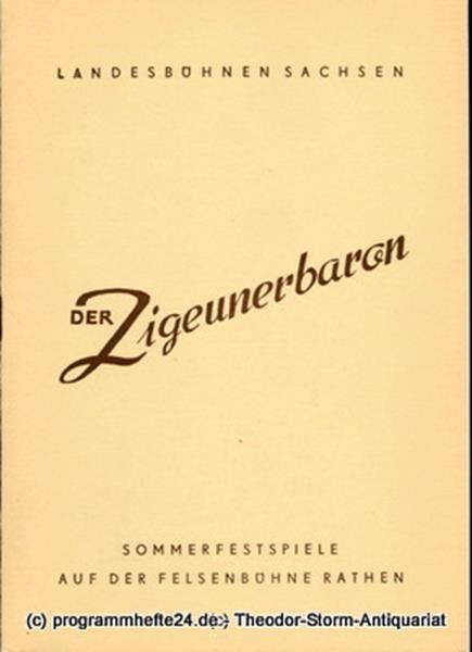 Landesbühnen Sachsen, Intendant Herbert Krauß Programmheft Der Zigeunerbaron. Komische Oper von Johann Strauß. Sommerfestspiele 1957 / 1958 auf der Felsenbühne Rathen, Sächsische Schweiz