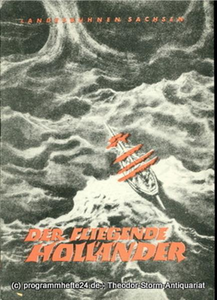 Landesbühnen Sachsen, Intendant Herbert Krauß, Peter Richter Programmheft Der fliegende Holländer. Dramatische Ballade von Richard Wagner. Spielzeit 1955 / 56 Landesoper Heft 3