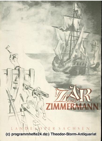 Landesbühnen Sachsen, W. Otto Programmheft Zar und Zimmermann. Komische Oper von Albert Lortzing