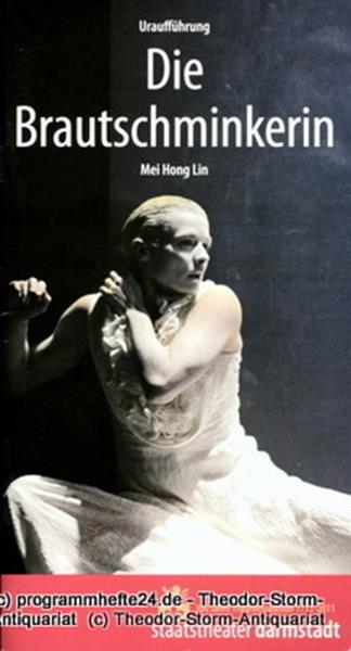 Staatstheater Darmstadt, John Dew, Sarah Schäfer Programmheft Die Brautschminkerin. Tanzstück von Mei Hong Lin. Uraufführung 19. März 2011
