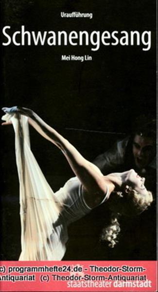 Staatstheater Darmstadt, John Dew, Sarah K. Schäfer Programmheft Schwanengesang. Tanztheater von Mei Hong Lin. Uraufführung 6. November 2009. Kleines Haus