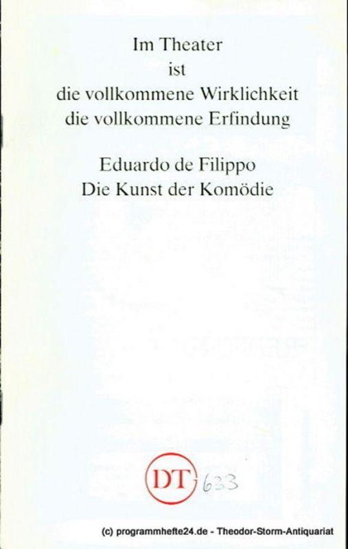 Deutsches Theater Göttingen, Heinz Engels Programmheft Die Kunst der komödie. L'arte della commedia von Eduardo de Filippo. Premiere 2. Oktober 1993. Spielzeit 1993 / 94 Heft 633
