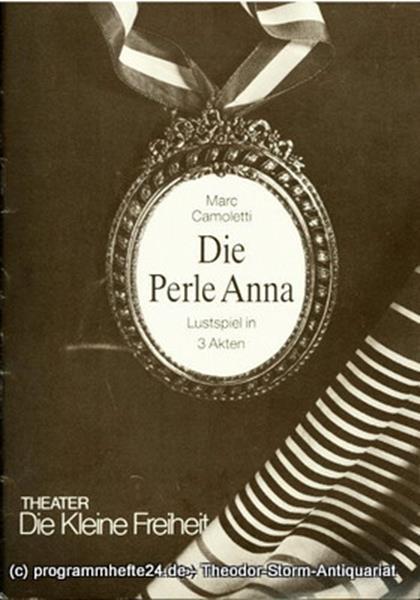 Theater Die kleine Freiheit - Trude-Kolman-Theater, Brigitte Raab-kasch, Rolf Kuhsek Programmheft Die Perle Anna. ( La bonne Anna ) Lustspiel von Marc Camoletti. Premiere 18. Januar 1985. Ausgabe Januar / Februar / März 1985
