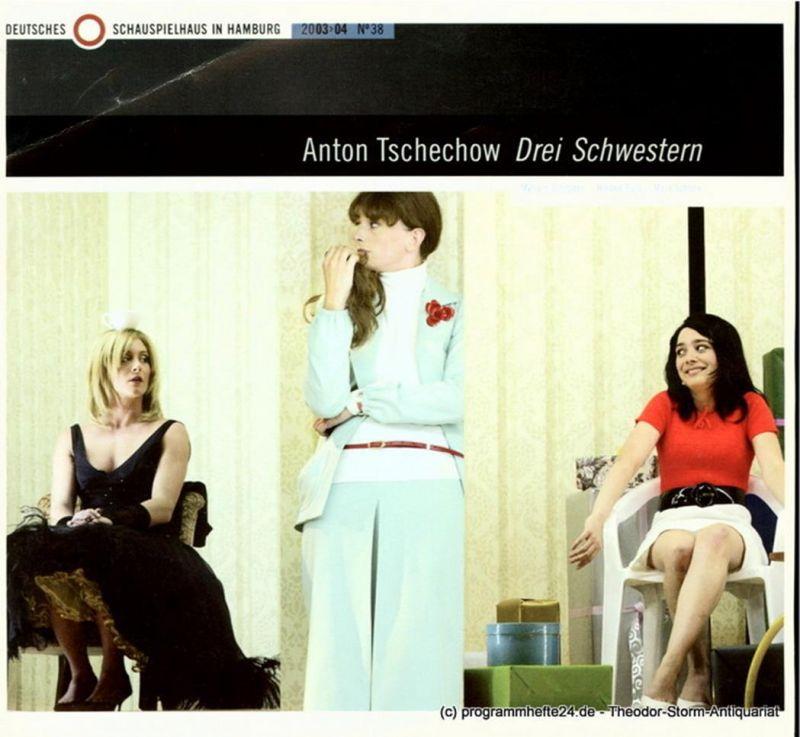 Deutsches Schauspielhaus in Hamburg, Tom Stromberg, Gabriella Bußacker, Nora Ubenauf Programmheft Drei Schwestern. Drama von Anton Tschechow. Premiere 12.9.2003