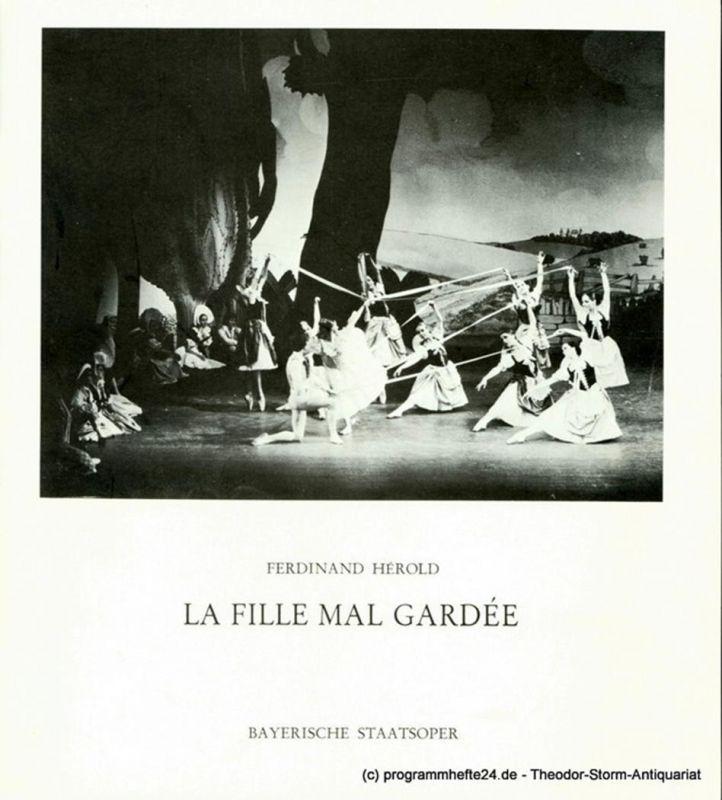 Bayerische Staatsoper, August Everding Programmheft La Fille Mal Gardee ( Das schlecht bewachte Mädchen ) Ballett in zwei Akten. Premiere 18. Mai 1978