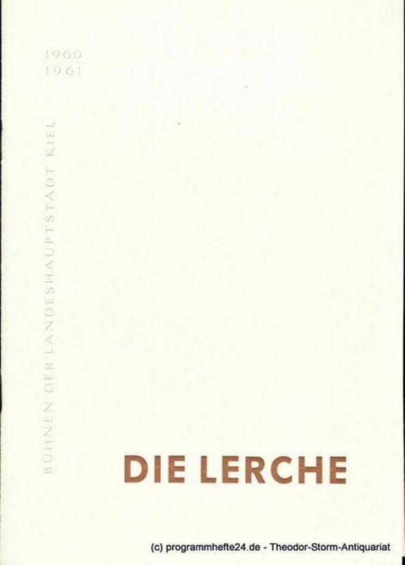 Bühnen der Landeshauptstadt Kiel, Hans-Georg Rudolph, Hans Niederauer Programmheft Die Lerche ( Jeanne ou l'Alouette ). Schauspiel von Jean Anouilh. Kieler Programmhefte 1960 / 61