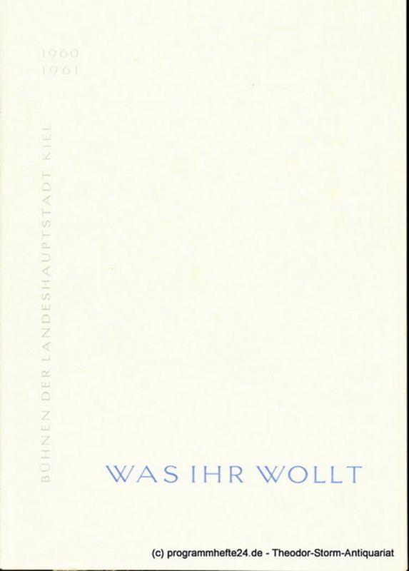 Bühnen der Landeshauptstadt Kiel, Hans-Georg Rudolph, Hans Niederauer Programmheft Was ihr wollt. Lustspiel von William Shakespeare. Kieler Programmhefte 1960 / 61