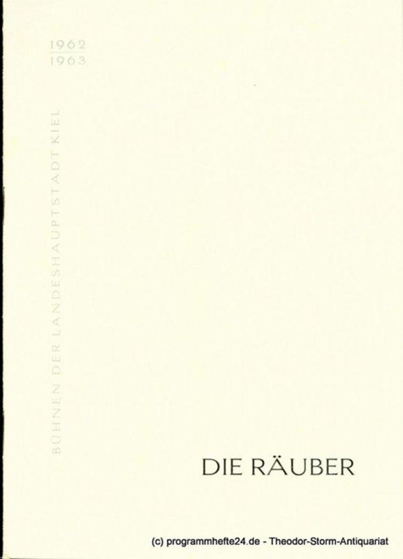 Bühnen der Landeshauptstadt Kiel, Hans-Georg Rudolph, Christof Bitter Programmheft Die Räuber. Schauspiel von Friedrich Schiller. Kieler Programmhefte 1962 / 63