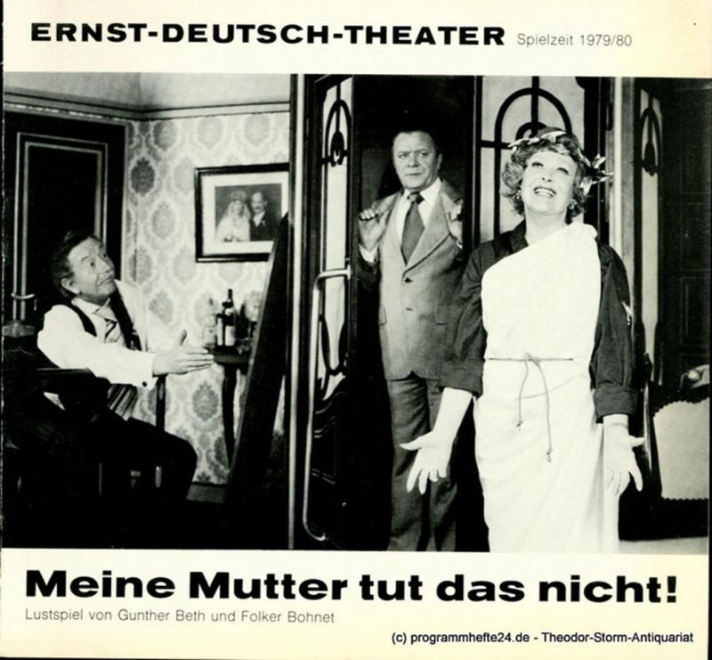 Ernst – Deutsch – Theater Hamburg, Friedrich Schütter, Wolfgang Borchert Programmheft Meine Mutter tut das nicht ! Lustspiel von Gunther Beth und Folker Bohnet. Premiere 15. November 1979. Spielzeit 1979 / 80 Heft 4 / 5
