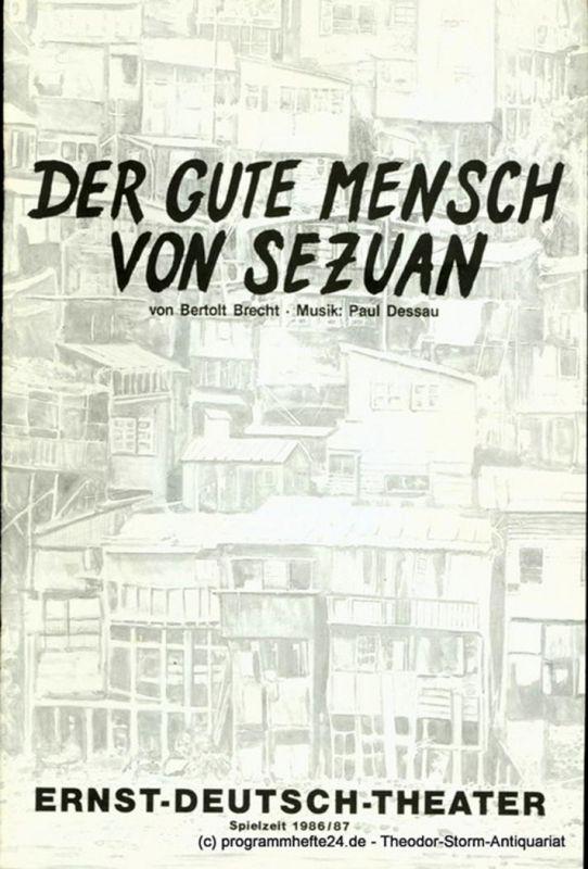 Ernst – Deutsch – Theater Hamburg, Friedrich Schütter, Wolfgang Borchert Programmheft Der gute Mensch von Sezuan von Bertolt Brecht. Premiere 14. August 1986. Spielzeit 1986 / 87