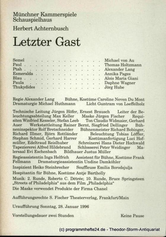 Münchner Kammerspiele – Schauspielhaus, Dieter Dorn, Michael Huthmann, Undine Damköhler Programmheft Letzter Gast von Herbert Achternbusch. Uraufführung am 28. Januar 1996. Spielzeit 1995 / 96 Heft 3