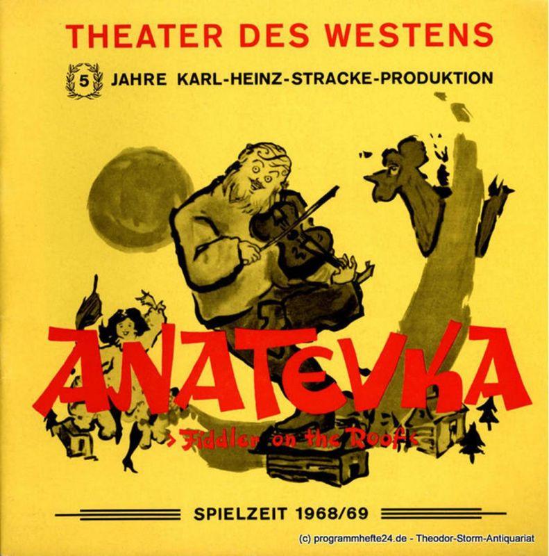 Theater des Westens, Karl-Heinz Stracke Programmheft Anatevka ( Fiddler on the Roof ). Spielzeit 1968 / 69