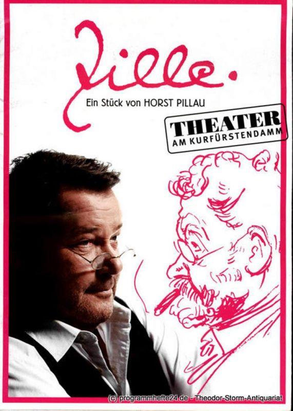 Theater am Kurfürstendamm, Direktion Woelffer Programmheft Zille. Ein Stück von Horst Pillau. Uraufführung am 22. Februar 2009