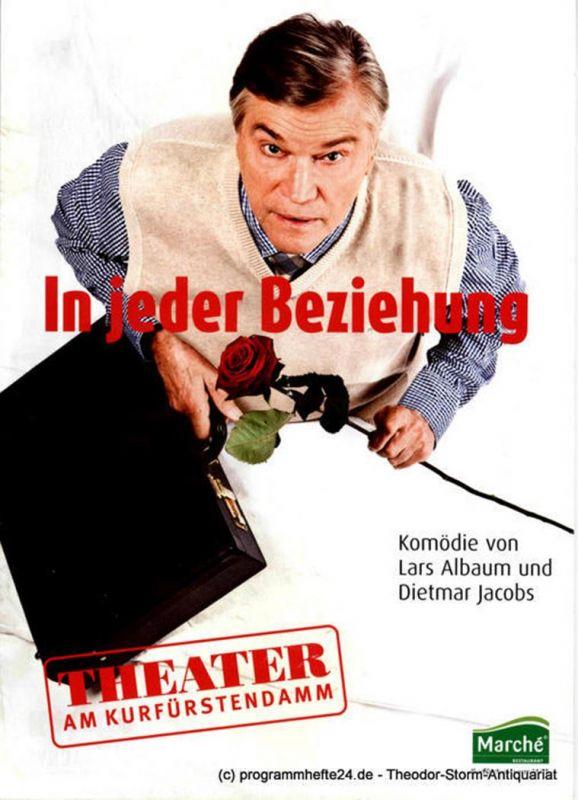 Theater am Kurfürstendamm, Direktion Woelffer Programmheft In jeder Beziehung. Komödie von Lars Albaum und Dietmar Jacobs. Berliner Erstaufführung am 12. Juli 2010