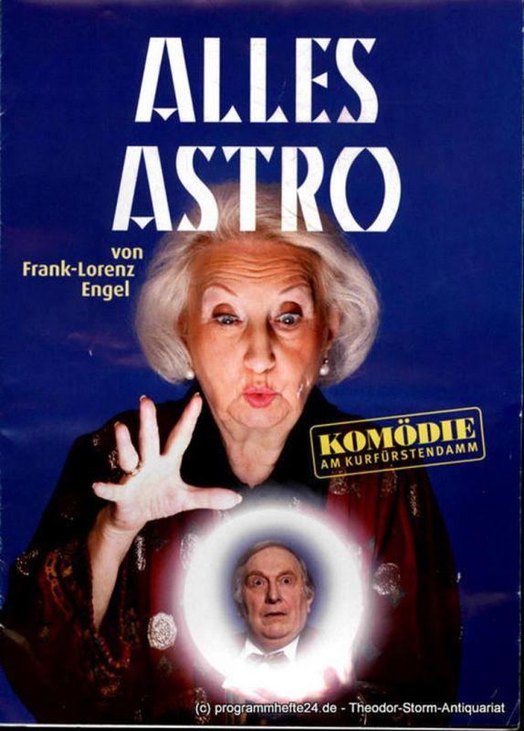 Komödie am Kurfürstendamm, Direktion Woelffer Programmheft Alles Astro von Frank-Lorenz Engel. Uraufführung am 18. Mai 2009